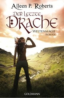 Cover - Roberts, Aileen P. - Der letzte Drache - Goldmann