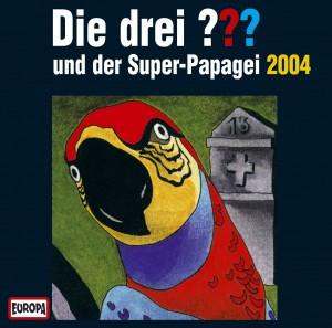 Die drei Fragezeichen und der Super-Papagei 2004 - SONY Music
