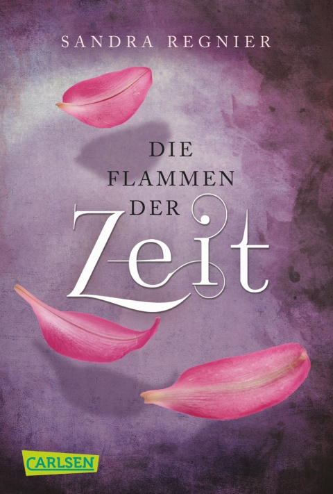 Cover - Regnier, Sandra - Die Flammen der Zeit - Carlsen