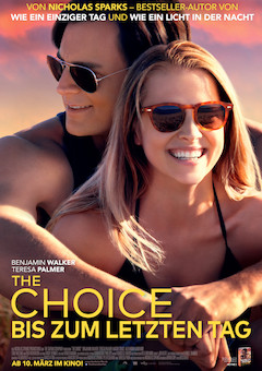 The Choice - Bis zum letzten Tag - Filmplakat - Wild Bunch Germany