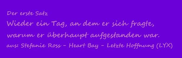 Der erste Satz - Ross, Stefanie - Heart Bay - Letzte Hoffnung