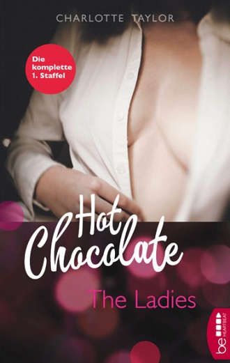 Cover - Taylor, Charlotte - Hot Chocolate Staffel 1 - The Ladies