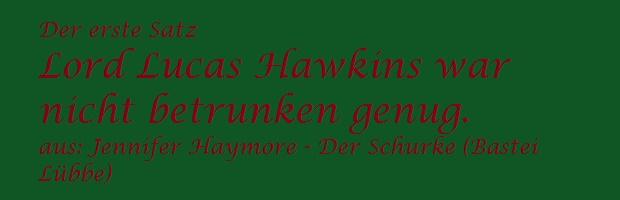 Der erste Satz - Haymore Jennifer - Der Schurke