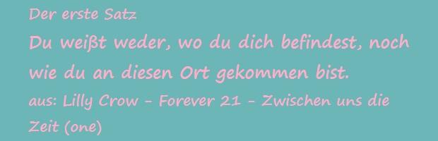 Der erste Satz - Crow, Lilly - Forever 21 - Zwischen uns die Welt