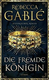 Cover - Gablé, Rebecca - Die fremde Königin - Lübbe