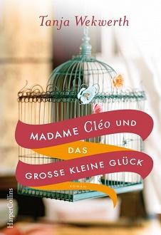 Cover - Wekwerth, Tanja - Madame Cléo und das große kleine Glück - HarperCollins