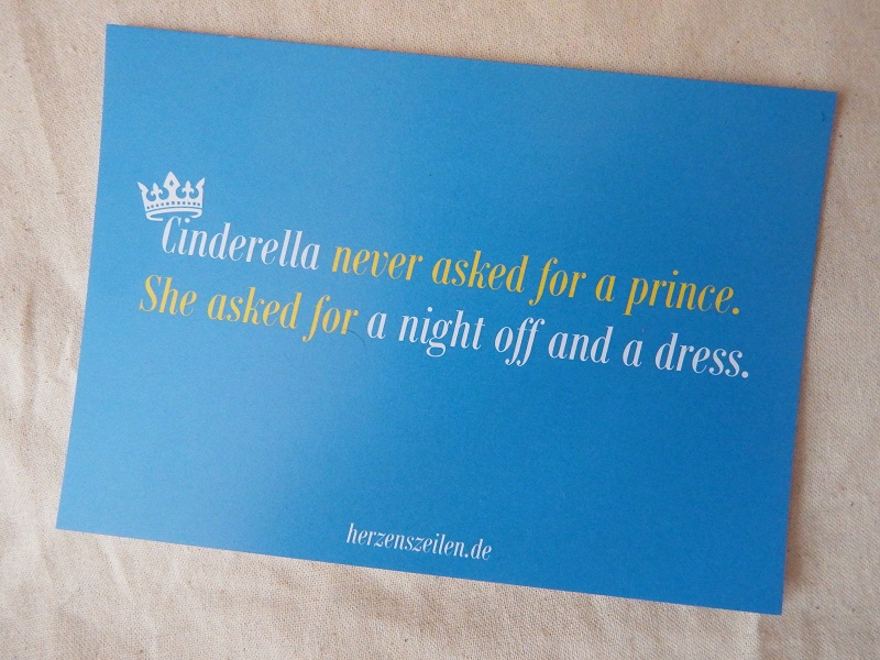 Slogan - Cinderella never asked for a prince ...