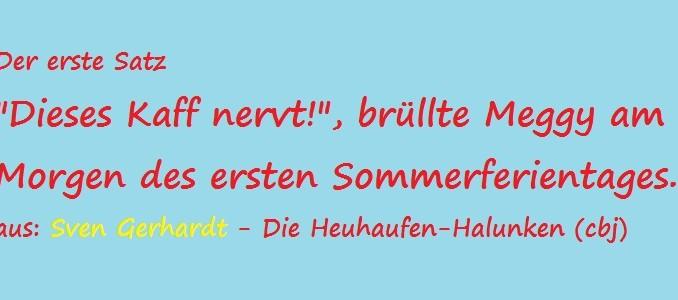 Der erste Satz - Gerhardt, Sven - Die Heuhaufen-Halunken