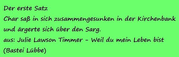 Der erste Satz - Timmer, Julie Lawson - Weil du mein Leben bist