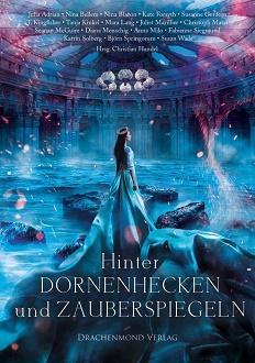 Cover - Handel, Christian Hrsg. - Hinter Dornenhecken und Zauberspiegeln - Drachenmond