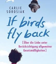 Sorosiak, Carlie - If Birds Fly Back - Arena