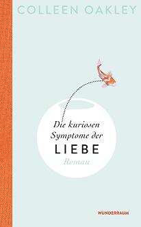Cover - Oakley, Colleen - Die kuriosen Symptome der Liebe - Wunderraum