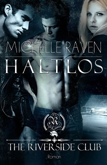 Cover - Raven, Michelle - The Riverside Club 3 - Haltlos
