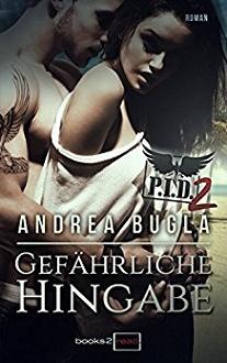 Cover - Bugla, Andrea - PID 2 - Gefährliche Hingabe - books2read