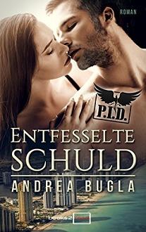 Cover - Bugla, Andrea - PID 3 - Entfesselte Schuld - books2read