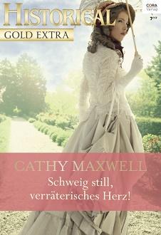 Cover - Maxwell, Cathy - Schweig still, verräterisches Herz! - CORA