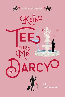 Cover - Venn-Rosky, Janina - Kein Tee für Mr. Darcy - Self-Published