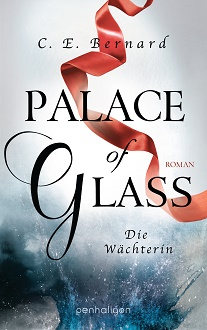 Cover - Bernard, C.E. - Palace of Glass 1 - Die Wächterin - Penhaligon