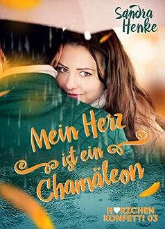 Cover - Henke, Sandra - Herzchenkonfetti 3 - Mein Herz ist ein Chamäleon