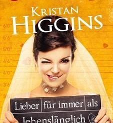 Cover - Higgins, Kristan - Lieber für immer als lebenslänglich - MIRA