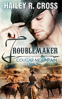 Cover - Cross, Hailey R. - Cougar Mountain 1 - Troublemaker