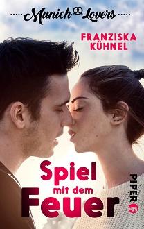 Cover - Kühnel, Franziska - Munich Lovers 1 - Spiel mit dem Feuer - Nora und Lucas - Piper