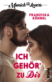 Cover - Kühnel, Franziska - Munich Lovers 3 - Ich gehör' zu Dir - Isabell und Raphael