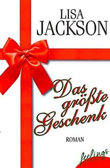 Cover - Jackson, Lisa - Das größte Geschenk - feelings