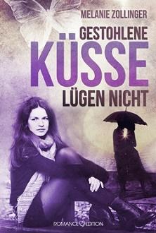 Cover - Zollinger, Melanie - Gestohlene Küsse lügen nicht - Romance Edition